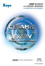 KOYO EXSEV BEARINGS AND CERAMIC BEARINGS FOR EXTREME SPECIAL